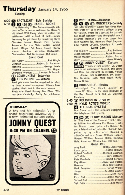 We Were Puzzled By The Fact That Jonny Quest Was On At Same Time As Flintstones Because They Both ABC Shows Channels 7 And 13 Are